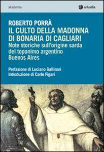 Il culto della Madonna di Bonaria di Cagliari. Note storiche sull'origine sarda del toponimo argentino Buenos Aires