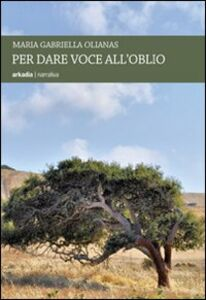 Per dare voce all'oblio