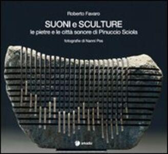 Suoni e sculture. Le pietre e le città sonore di Pinuccio Sciola