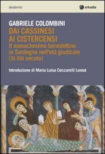 Dai cassinesi ai cistercensi. Il monachesimo benedettino in Sardegna nell'età giudicale (XI-XIII secolo)