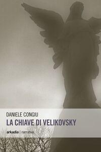Libro La chiave di Velikovsky Daniele Congiu