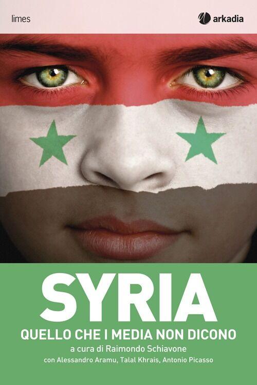 Syria. Quello che i media non dicono