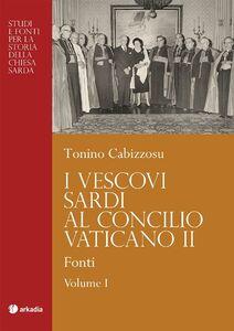 I vescovi sardi al Concilio Vaticano II. Vol. 1: Fonti.