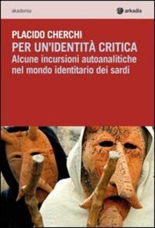 Per unidentità critica. Alcune incursioni autoanalitiche nel mondo identitario dei sardi.pdf