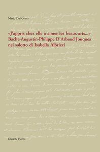 «J'appris chez elle à aimer les beaux-artes...». Bache-Augustin-Philippe d'Arbaud Jouques nel salotto di Isabella Albrizzi