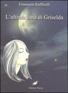 L' ultima luna di Griselda