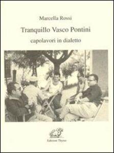 Tranquillo Vasco Pontini. Capolavori in dialetto