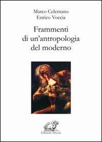Frammenti di un'antropologia del moderno - Celentano Marco Voccia Enrico - wuz.it