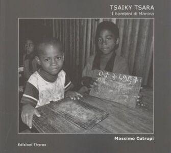 Tsaiki Tsara. I bambini di Manina