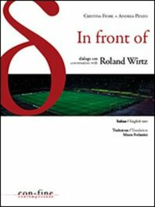 In front of. Dialogo con-Conversation with Roland Wirtz