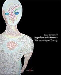 I significati della fantasia. Ediz. italiana e inglese