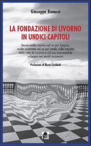 La fondazione di Livorno in undici capitoli