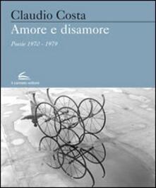 Amore e sisamore. Poesie (1970-1979) - Claudio Costa - copertina