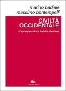 Civiltà occidentale. Un'apologia contro la barbarie che viene - Marino Badiale,Massimo Bontempelli - copertina