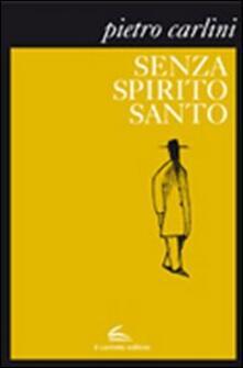 Senza Spirito Santo - Pietro Carlini - copertina