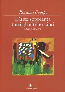 L' arte soppianta tutti gli altri enzimi - Rossana Campo - copertina