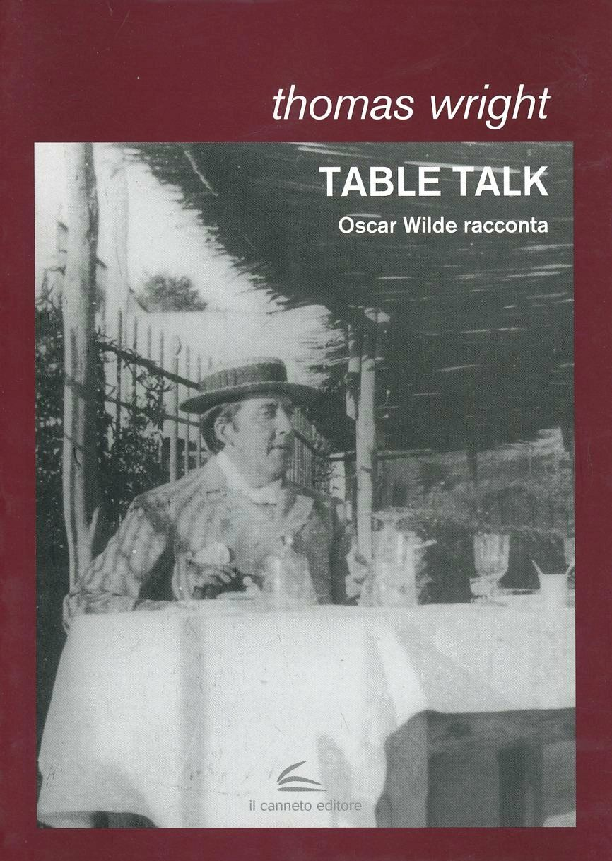 Table talk. Oscar Wilde racconta