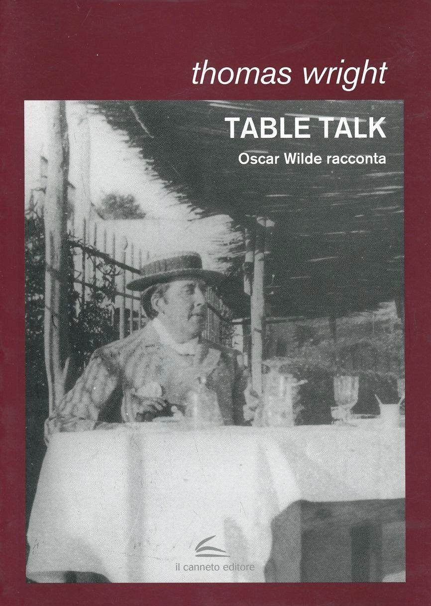 Table talk. Oscar Wilde racconta