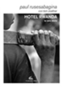 Hotel Rwanda. La vera storia - Paul Rusesabagina - copertina