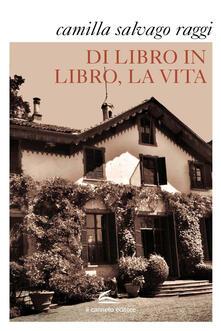 Di libro in libro la vita - Camilla Salvago Raggi - copertina