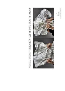 Unique. What it says, how it looks - Francesca Biasetton - copertina