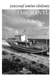 I migranti - Youssouf A. Elalamy - copertina
