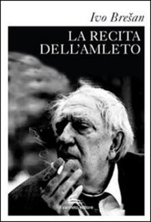 La recita dell'Amleto - Ivo Bresan - copertina