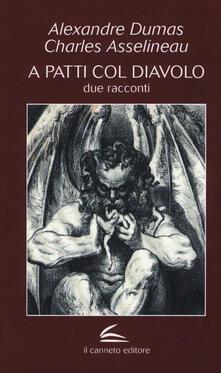 A patti col diavolo. Due racconti - Alexandre Dumas,Charles Asselineau - copertina