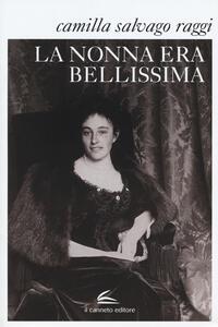 La nonna era bellissima - Camilla Salvago Raggi - copertina