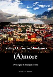 (A)more. Principio di indipendenza. Ediz. italiana, inglese e russa