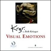Krgr. By Bob Krieger. Visual emotions. Catalogo della mostra (Londra, 23 settembre-18 dicembre 2010). Ediz. italiana e inglese