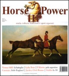 Horse power. Storia, cultura, tradizioni e sport equestri (2011). Vol. 4