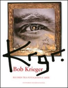 Krgr. Bob Krieger. Ricordi tra fotografia e arte