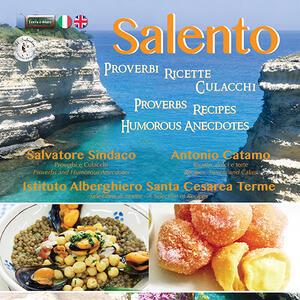 Salento. Proverbi, ricette, culacchi. Ediz. italiana e inglese