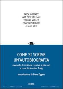 Secchiarapita.it Come si scrive un'autobiografia. Manuale di scrittura creativa a più voci Image