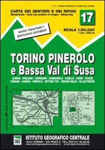 Carta n. 17 Torino, Pinerolo e bassa val di Susa 1:50.000. Carta dei sentieri e dei rifugi