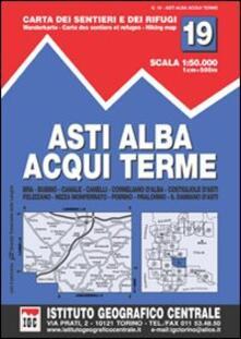 Atomicabionda-ilfilm.it Carta n. 19 Asti, Alba, Acqui Terme 1:50.000. Carta dei sentieri e dei rifugi Image