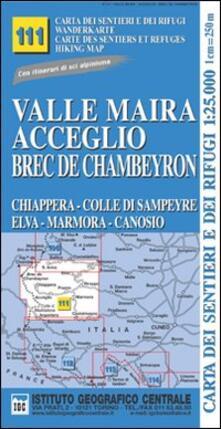 Antondemarirreguera.es Carta n. 111 Valle Maira, Acceglio, monte Chambeyron 1:25.000. Carta dei sentieri e dei rifugi. Serie monti Image