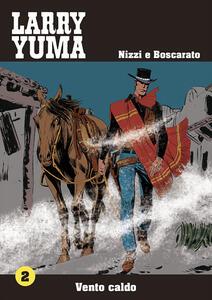 Vento caldo. Larry Yuma. Vol. 2
