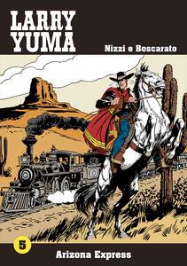 Arizona express. Larry Yuma. Vol. 5