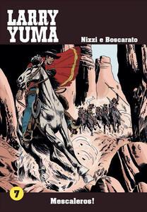 Mescaleros! Larry Yuma. Vol. 7