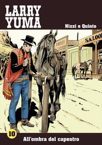 All'ombra del capestro. Larry Yuma. Vol. 10