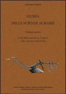 Storia delle scienze agrarie. Vol. 4: L'età della macchina a vapore e dei concimi industriali.