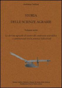 Storia delle scienze agrarie. Vol. 6: Le derrate agricole al centro del confronto scientifico e commerciale tra le potenze industriali.