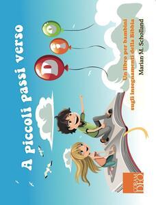 A piccoli passi verso Dio. Un libro per bambini sugli insegnamenti della Bibbia