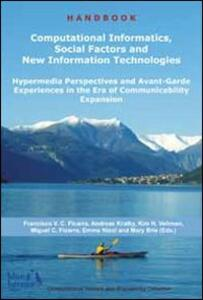 Computational informatics, social factors and new information technologies. Hypermedia perspectives and avant-garde experiences in the era of communicability...
