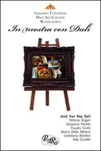 In mostra con Dalì. Catalogo della mostra