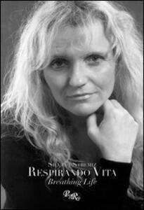 Respirando vita-Breathing life - Silvana Stremiz - copertina