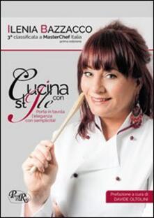 Cucina con stile - Ilenia Bazzacco - copertina