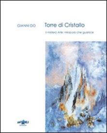 Torre di cristallo. Il mistero arte: miracolo che guarisce.pdf